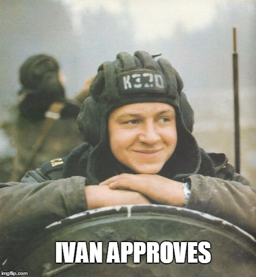 IVAN APPROVES | image tagged in war thunder,soviet russia | made w/ Imgflip meme maker
