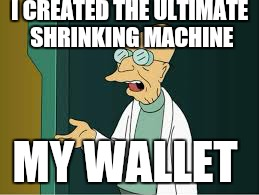 Children. .. | I CREATED THE ULTIMATE SHRINKING MACHINE MY WALLET | image tagged in memes,smerkin,1990s first world problems | made w/ Imgflip meme maker