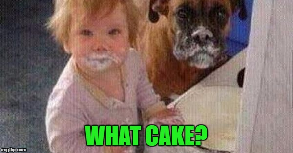 WHAT CAKE? | made w/ Imgflip meme maker