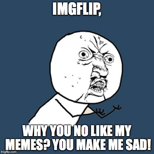 Y U No Meme Imgflip