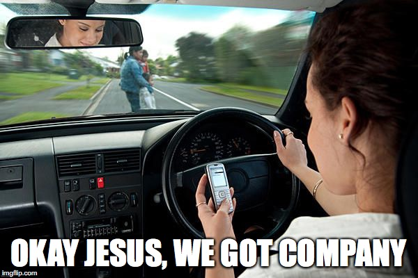 OKAY JESUS, WE GOT COMPANY | made w/ Imgflip meme maker
