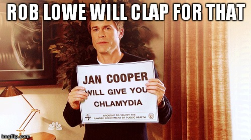 ROB LOWE WILL CLAP FOR THAT | made w/ Imgflip meme maker