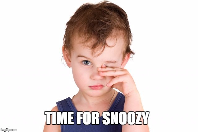 TIME FOR SNOOZY | made w/ Imgflip meme maker