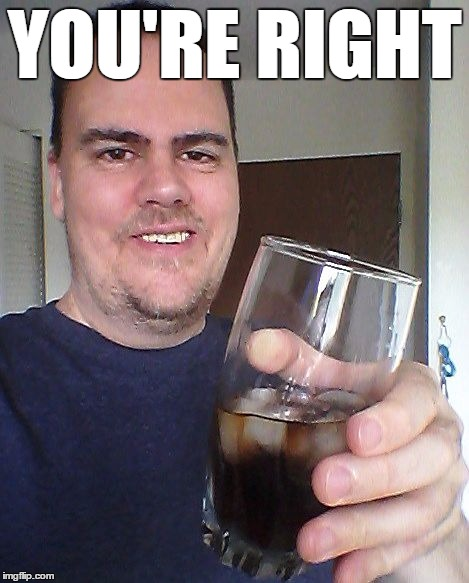 cheers | YOU'RE RIGHT | image tagged in cheers | made w/ Imgflip meme maker