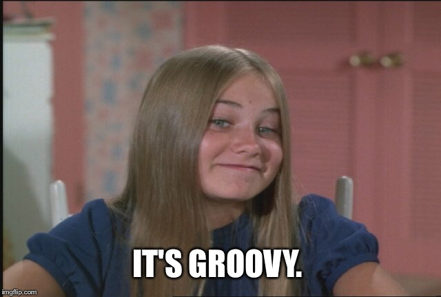 IT'S GROOVY. | made w/ Imgflip meme maker