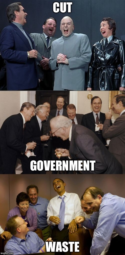 CUT WASTE GOVERNMENT | made w/ Imgflip meme maker