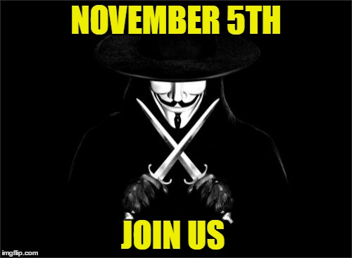 V For Vendetta | NOVEMBER 5TH JOIN US | image tagged in memes,v for vendetta | made w/ Imgflip meme maker
