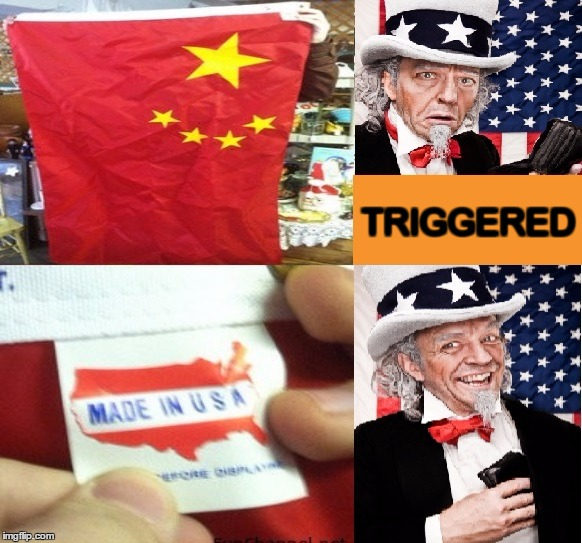 Made In China, Wait A Minute... | TRIGGERED | image tagged in memes,uncle sam,usa,china,funny,made in usa | made w/ Imgflip meme maker