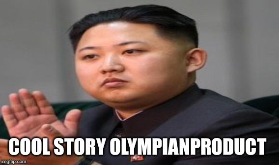 COOL STORY OLYMPIANPRODUCT | made w/ Imgflip meme maker