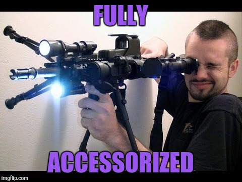 FULLY ACCESSORIZED | made w/ Imgflip meme maker
