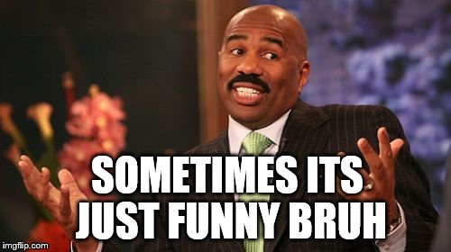 1bswnx steve harvey meme imgflip,Steve Harvey Meme Maker