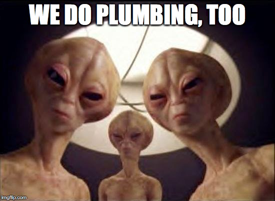 WE DO PLUMBING, TOO | made w/ Imgflip meme maker