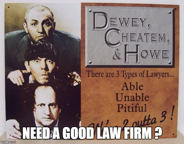 NEED A GOOD LAW FIRM ? | made w/ Imgflip meme maker