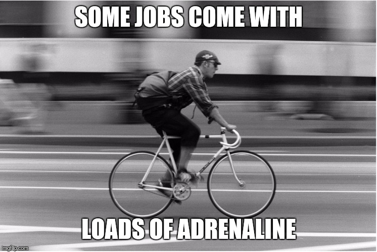 SOME JOBS COME WITH LOADS OF ADRENALINE | made w/ Imgflip meme maker