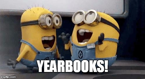 Excited Minions | YEARBOOKS! | image tagged in memes,excited minions | made w/ Imgflip meme maker