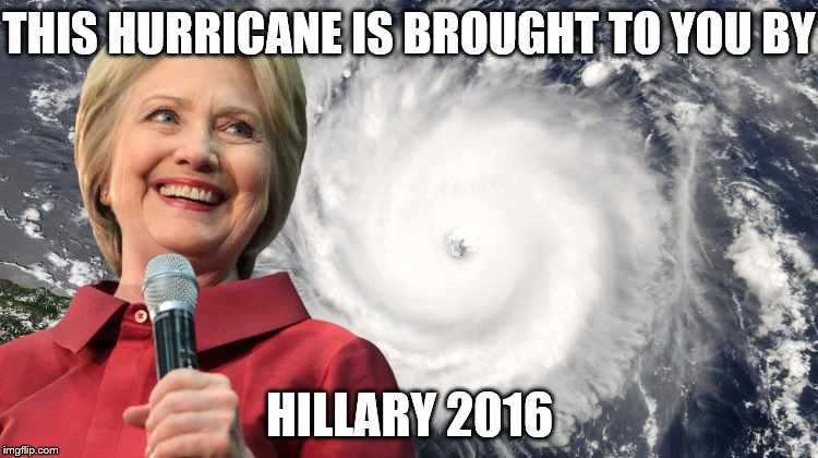 A weather channel ad blitz for the hurricane? Classy, real classy.  | THIS HURRICANE IS BROUGHT TO YOU BY HILLARY 2016 | image tagged in memes,hurricane matthew | made w/ Imgflip meme maker