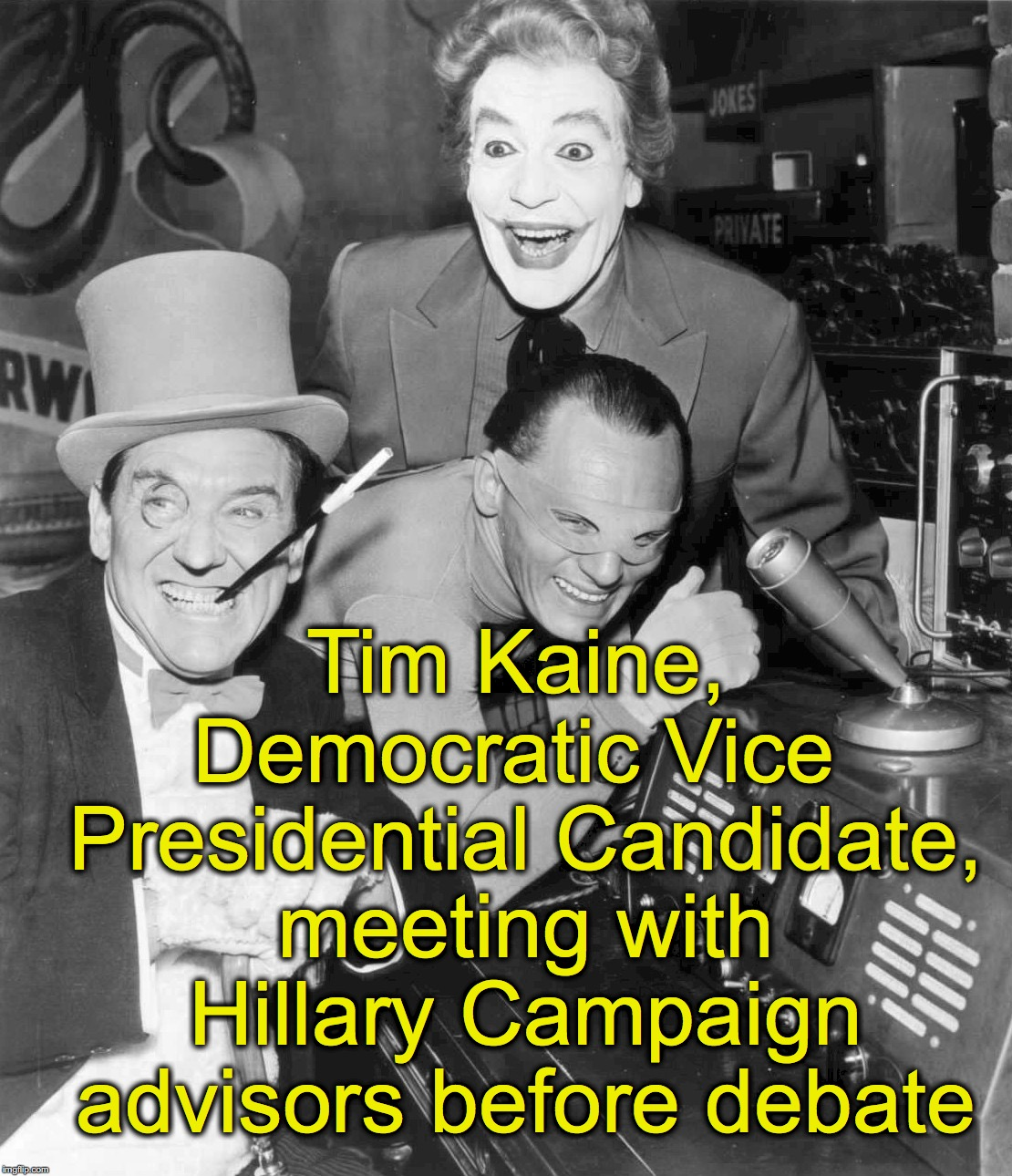 Holy VP Candidate Batman! | Tim Kaine, Democratic Vice Presidential Candidate, meeting with Hillary Campaign advisors before debate | image tagged in joker riddler penguin,tim kaine,hillary | made w/ Imgflip meme maker