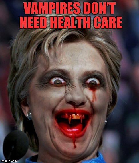 VAMPIRES DON'T NEED HEALTH CARE | made w/ Imgflip meme maker
