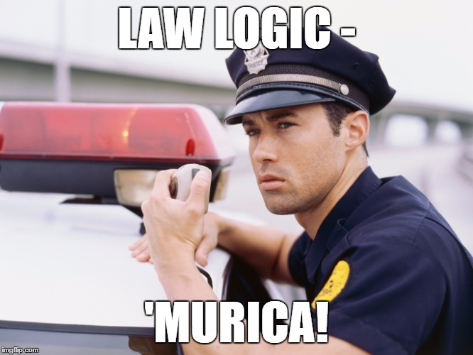 LAW LOGIC - 'MURICA! | made w/ Imgflip meme maker
