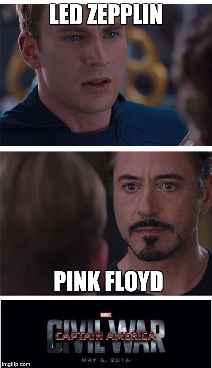 Floyd all the way. | LED ZEPPLIN PINK FLOYD | image tagged in memes,marvel civil war 1 | made w/ Imgflip meme maker
