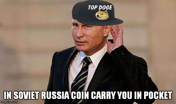 IN SOVIET RUSSIA COIN CARRY YOU IN POCKET | made w/ Imgflip meme maker