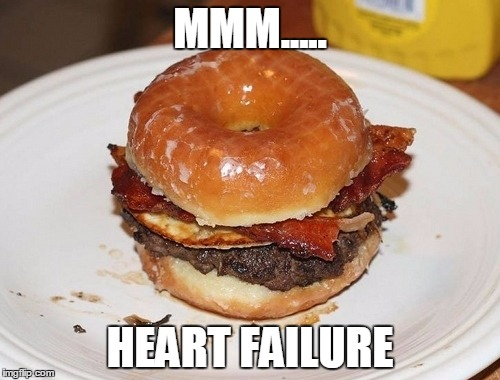 Deep fried heart failure | MMM..... HEART FAILURE | image tagged in bacon,donut,cheeseburger | made w/ Imgflip meme maker