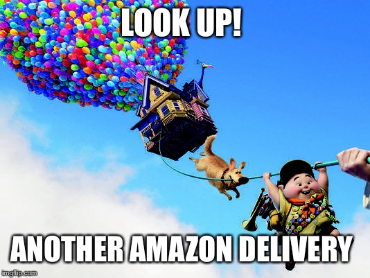 LOOK UP! ANOTHER AMAZON DELIVERY | made w/ Imgflip meme maker