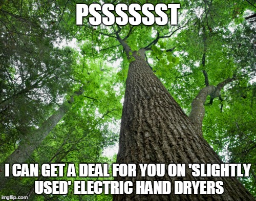 PSSSSSST I CAN GET A DEAL FOR YOU ON 'SLIGHTLY USED' ELECTRIC HAND DRYERS | made w/ Imgflip meme maker