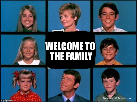 WELCOME TO THE FAMILY | made w/ Imgflip meme maker