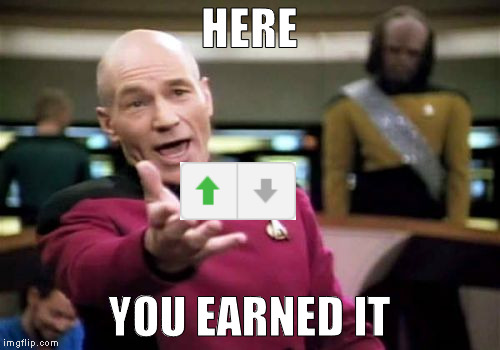 Picard Wtf Meme | HERE YOU EARNED IT | image tagged in memes,picard wtf | made w/ Imgflip meme maker
