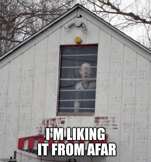 I'M LIKING IT FROM AFAR | made w/ Imgflip meme maker