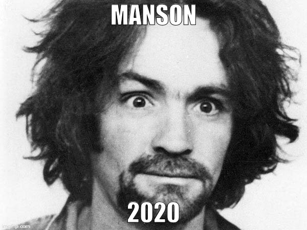 election fantasy |  MANSON; 2020 | image tagged in manson | made w/ Imgflip meme maker