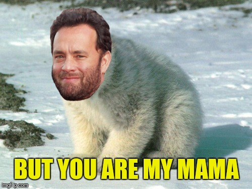 BUT YOU ARE MY MAMA | made w/ Imgflip meme maker