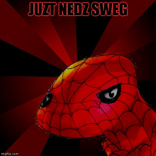 Spody Close | JUZT NEDZ SWEG | image tagged in spody close | made w/ Imgflip meme maker