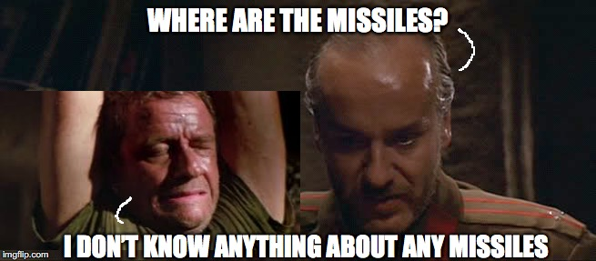 WHERE ARE THE MISSILES? I DON'T KNOW ANYTHING ABOUT ANY MISSILES | made w/ Imgflip meme maker