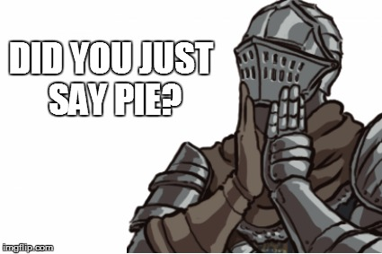 DID YOU JUST SAY PIE? | made w/ Imgflip meme maker