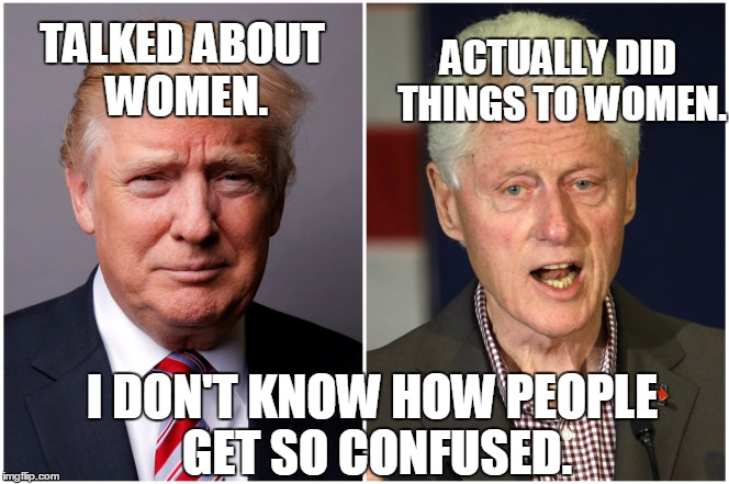 TALKED ABOUT WOMEN. ACTUALLY DID THINGS TO WOMEN. I DON'T KNOW HOW PEOPLE GET SO CONFUSED. | made w/ Imgflip meme maker