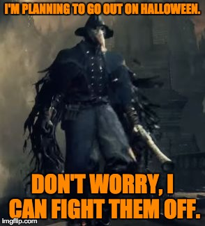 Raven_the_Fighter | I'M PLANNING TO GO OUT ON HALLOWEEN. DON'T WORRY, I CAN FIGHT THEM OFF. | image tagged in raven_the_fighter | made w/ Imgflip meme maker