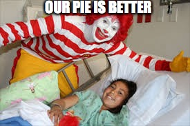 OUR PIE IS BETTER | made w/ Imgflip meme maker