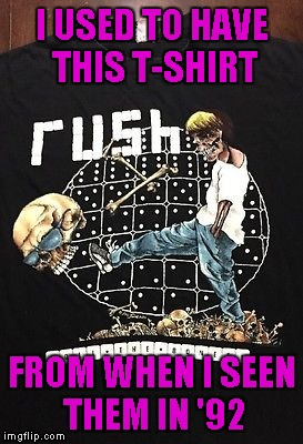 I USED TO HAVE THIS T-SHIRT FROM WHEN I SEEN THEM IN '92 | made w/ Imgflip meme maker