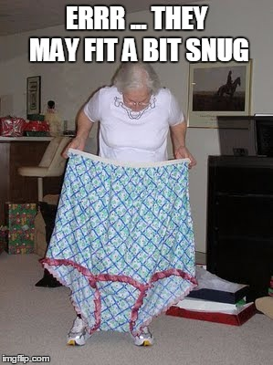 ERRR ... THEY MAY FIT A BIT SNUG | made w/ Imgflip meme maker