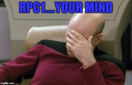Captain Picard Facepalm Meme | RPC1....YOUR MIND | image tagged in memes,captain picard facepalm | made w/ Imgflip meme maker