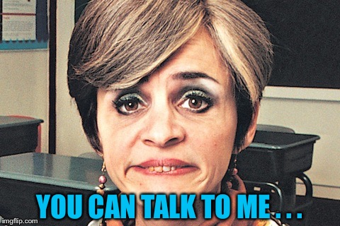 YOU CAN TALK TO ME . . . | made w/ Imgflip meme maker