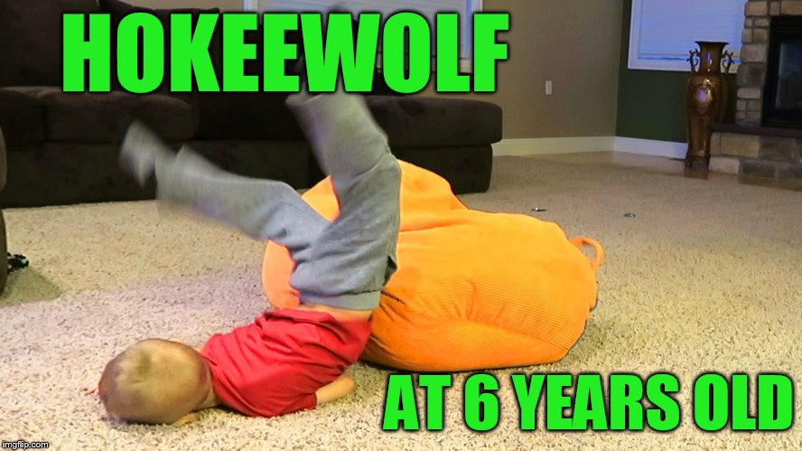 HOKEEWOLF AT 6 YEARS OLD | made w/ Imgflip meme maker