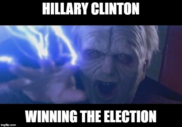 Darth Sidious unlimited power | HILLARY CLINTON WINNING THE ELECTION | image tagged in darth sidious unlimited power | made w/ Imgflip meme maker