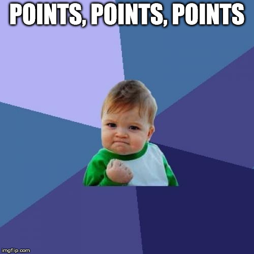 Success Kid Meme | POINTS, POINTS, POINTS | image tagged in memes,success kid | made w/ Imgflip meme maker
