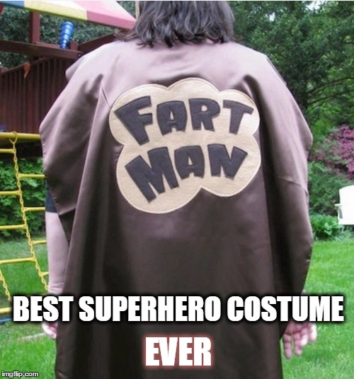 Far-Tastic | EVER BEST SUPERHERO COSTUME | image tagged in meme,halloween costumes,costume fails,superheros,funny | made w/ Imgflip meme maker