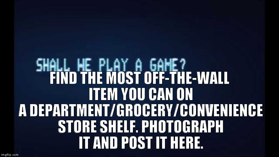 shall we play a game from war games memes imgflip