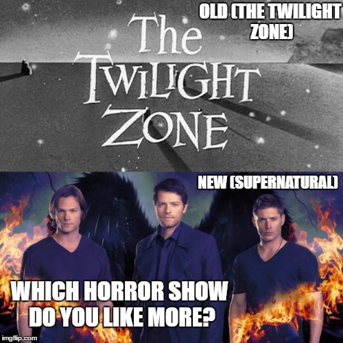 Image Tagged In Twilight Zonesupernatural Imgflip