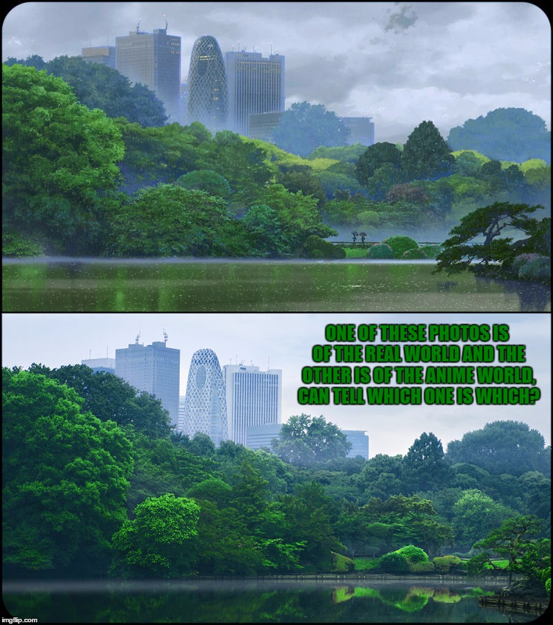 Real World VS Anime World | ONE OF THESE PHOTOS IS OF THE REAL WORLD AND THE OTHER IS OF THE ANIME WORLD, CAN TELL WHICH ONE IS WHICH? | image tagged in memes,real world,anime world,awesome,so similar,wow | made w/ Imgflip meme maker